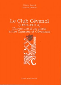 Couverture Le Club Cévenol (1894-2014); L'aventure d'un siècle entre Causses et Cévennes (août 2014)